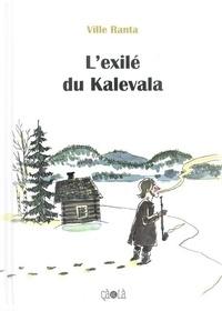 Ville Ranta - L'exilé du Kalevala.