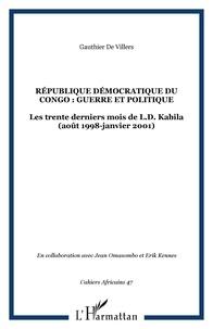 Villers gauthier De - RÉPUBLIQUE DÉMOCRATIQUE DU CONGO : GUERRE ET POLITIQUE - 47.