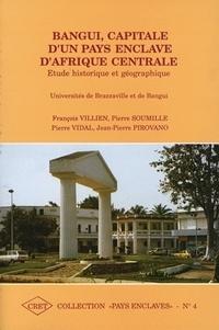 VILLIEN FRANCOIS, SO - Bangui, capitale d'un pays enclavé d'Afrique Centrale. - Etude historique et géographique.