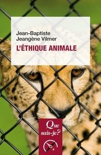 Vilmer jean-baptiste Jeangène - L'éthique animale.