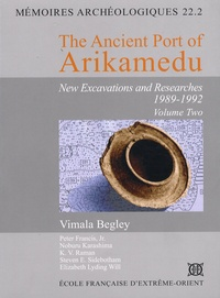 Vimala Begley - The Ancient Port of Arikamedu - New excavations and researches 1989-1992 Volume 2.