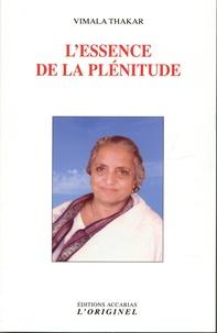 Vimala Thakar - L'essence de la plénitude.