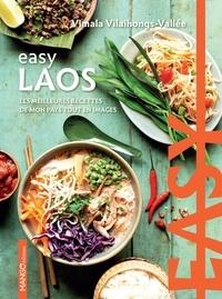 Vimala Vilaihongs-Vallée et Julien Mota - Easy Laos - Les meilleures recettes de mon pays tout en images.