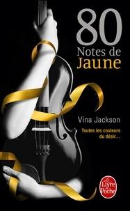 Vina Jackson - 80 Notes de jaune - Tome 1.