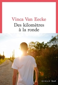 Vinca Van Eecke - Des kilomètres à la ronde.