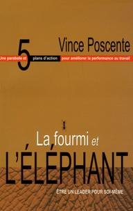 Vince Poscente - La fourmi et l'éléphant - Le leadership pour soi.