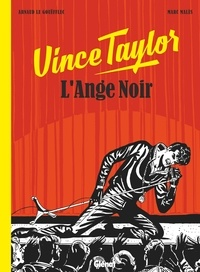 Arnaud Le Gouëfflec - Vince Taylor, L'Ange Noir.