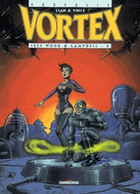 Vince et  Stan - Vortex-Tess Wood & Campbell Tome 5 : .
