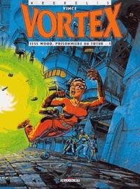 Vince - Vortex-Tess Wood, prisonnière du futur Tome 1 : .