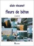 Vincenot - Fleurs de béton.