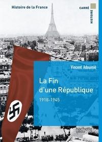 Vincent Adoumié - La fin d'une république 1918-1944.