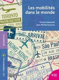 Vincent Adoumié et Jean-Michel Escarras - Les mobilités dans le monde.