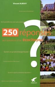 Vincent Albouy - 250 Réponses aux questions d'un écocitoyen.