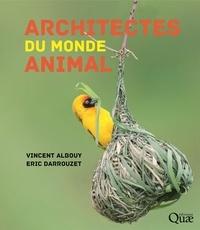 Vincent Albouy et Eric Darrouzet - Architectes du monde animal.