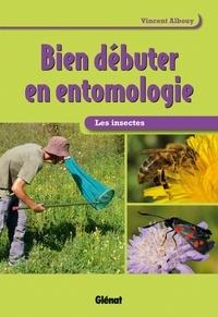 Vincent Albouy - Bien débuter en entomologie - Les insectes.