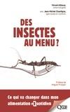 Vincent Albouy - Des insectes au menu ? - Ce qui va changer dans mon alimentation au quotidien.