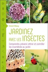 Vincent Albouy - Jardinez avec les insectes.