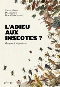 Vincent Albouy et Denis Richard - L'adieu aux insectes ? - Pourquoi ils disparaissent ?.