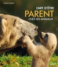 Vincent Albouy - L'art d'être parent chez les animaux.
