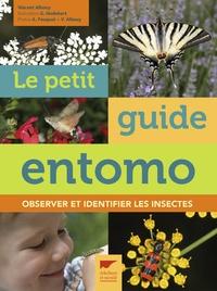 Vincent Albouy - Le Petit Guide d'entomo - Observer et identifier les insectes.