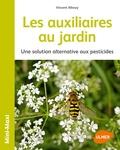 Vincent Albouy - Les auxiliaires au jardin - Une solution alternative aux pesticides.