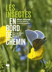 Vincent Albouy et François Lasserre - Les insectes en bord de chemin - Petits mais grandioses les insectes méritent notre attention.