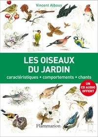 Vincent Albouy - Les oiseaux du jardin - Caractéristiques, comportements, chants. 1 CD audio