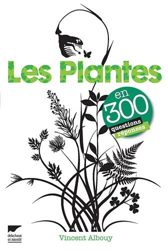 Vincent Albouy - Les plantes en 300 questions réponses.