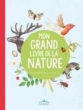 Vincent Albouy et Anne Baudier - Mon grand livre de la nature.