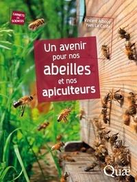 Vincent Albouy et Yves Leconte - Un avenir pour nos abeilles et nos apiculteurs.