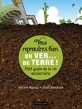 Vincent Albouy - Vous reprendrez bien un ver... de terre ! - Petit guide de la vie souterraine.