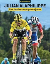 Pdf livres en ligne téléchargement gratuit Julian Alaphilippe  - 6-28 juillet 2019 : Une fabuleuse épopée en jaune 9782017092407 (French Edition) par Vincent Alel