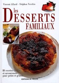 Vincent Allard et Stéphan Vecchio - Les desserts familiaux.