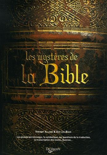 Vincent Allard et Guy Les Baux - Les Mystères de la Bible - Les grands personnages, la symbolique, les questions de la traduction, la traduction des textes, Qumrân....