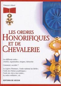 Vincent Allard - Les ordres honorifiques et de chevalerie.