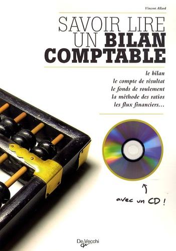 Vincent Allard - Savoir lire un bilan comptable. 1 Cédérom