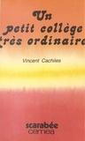 Vincent Ambite - Un collège très ordinaire.