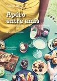 Vincent Amiel - Apéro entre amis - Petites bouchées, mezze, tapas & cocktails.