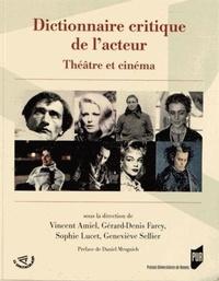 Vincent Amiel et Gérard-Denis Farcy - Dictionnairecritiquedel'acteur - Théâtreetcinéma.