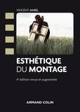 Vincent Amiel - Esthétique du montage - 4e éd..
