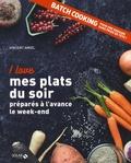 Vincent Amiel - I love mes plats du soir préparés à l'avance le week-end.