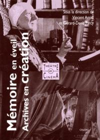 Vincent Amiel - Mémoire en éveil, archives en création : le point de vue du théâtre et du cinéma (actes du colloque du 13 au 15 mars 2003).