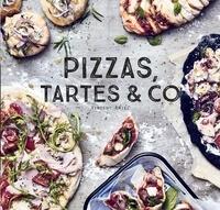 Vincent Amiel - Pizzas, tartes & Co - 100 recettes délicieuses pour faire d'une tarte un plat complet.