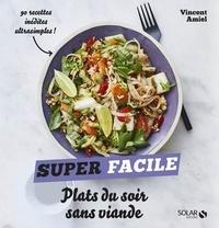 Vincent Amiel - Plats du soir sans viande.