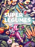 Vincent Amiel et Claire Payen - Super légumes - Des conseils et des recettes hautes en couleurs et en saveurs !.
