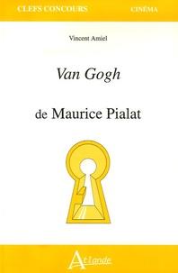 Vincent Amiel - Van Gogh de Pialat.