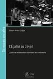 Vincent-Arnaud Chappe - L'égalité au travail - Justice et mobilisations contre les discriminations.