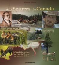 Vincent Athias - Aux sources du Canada - 4500 Kilomètres en canot d'écorce sur les routes de l'eau.