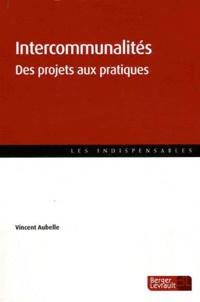 Vincent Aubelle - Intercommunalités, des projets aux pratiques.