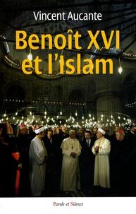 Vincent Aucante - Benoît XVI et l'Islam.